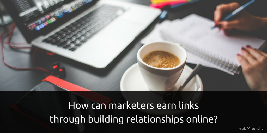 Earning links through building relationships online