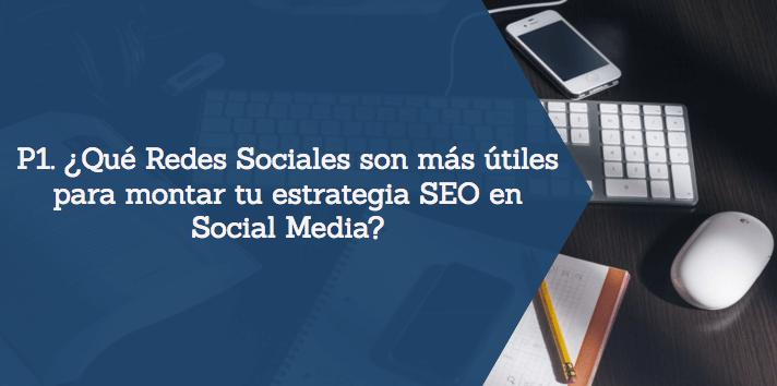 Redes Sociales más útiles en estrategia SEO Social Media - P1