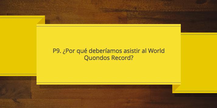 Razones para asistir al World Quondos Record P9