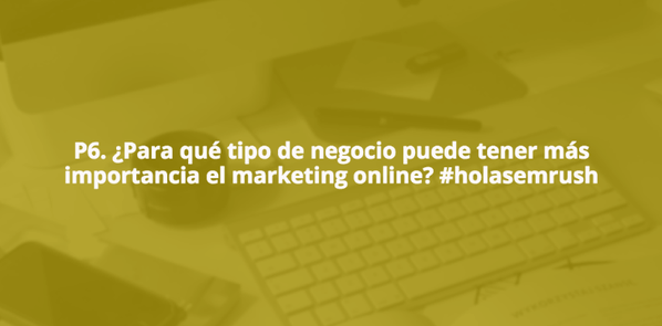 Tendencias de Marketing online Pregunta6
