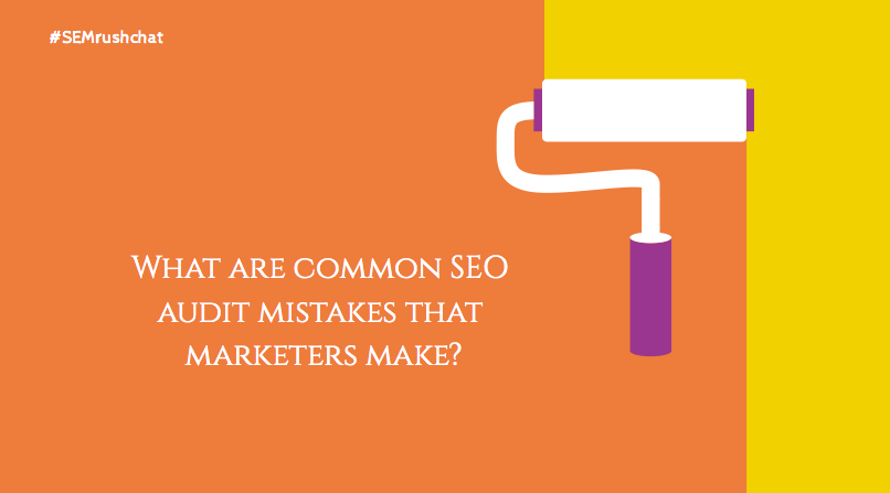 Common SEO audit mistakes