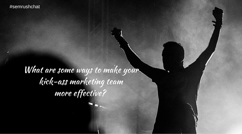 Ways to make your marketing team more effective