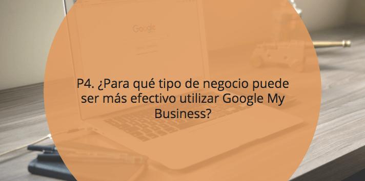¿Para qué tipo de negocio puede ser más efectivo utilizar Google My Business?