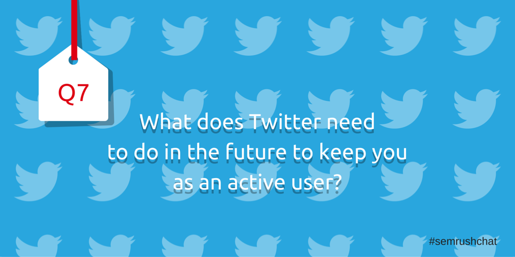 What does Twitter need to do in the future to keep you as as active user