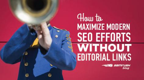 Preview: How to Maximize Modern SEO Efforts without Editorial Links