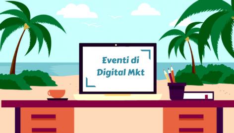 Anteprima: Perché partecipare agli eventi di Web Marketing in estate?