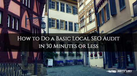 Preview: How to Do a Basic Local SEO Audit in 30 Minutes or Less