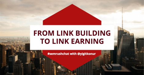 Preview: From Link Building to Link Earning #semrushchat