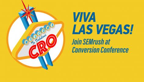 Preview: Visit SEMrush at Conversion Conference in Las Vegas!