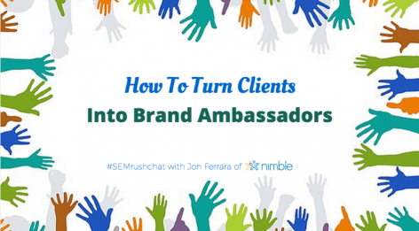 Preview: How to Turn Clients Into Brand Ambassadors #semrushchat
