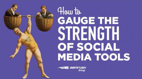 Preview: How to Gauge the Strength of Social Media Tools