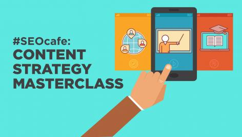 Preview: Content Strategy Masterclass #SEOcafe