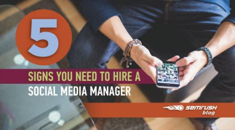 Preview: 5 Signs You Need to Hire a Social Media Manager