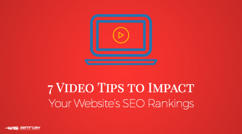 Preview: 7 Video Tips to Impact Your Website's SEO Rankings