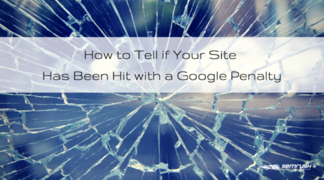 Preview: How to Tell if Your Site Has Been Hit with a Google Penalty