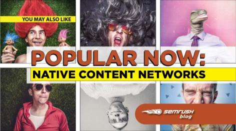 Preview: Popular Now: Native Content Networks
