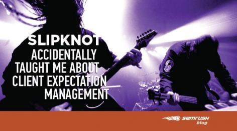 Preview: Slipknot Accidentally Taught Me About Client Expectation Management