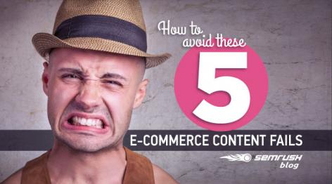 Preview: How to Avoid These 5 E-Commerce Content Fails