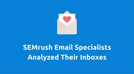 Preview: SEMrush Email Specialists Analyzed Their Inboxes: Best and Worst Examples
