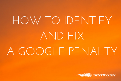 Preview: How To Identify and Fix a Google Penalty