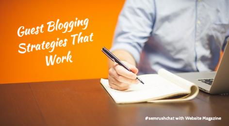 Preview: Guest Blogging Strategies That Work #semrushchat