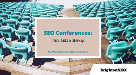 Preview: How to Get the Most Out of an SEO Event #Brighton SEO tips #semrushchat