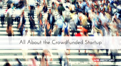 Preview: All About the Crowdfunded Startup