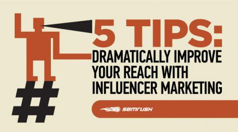 Preview: 5 Tips: Dramatically Improve Your Reach With Influencer Marketing