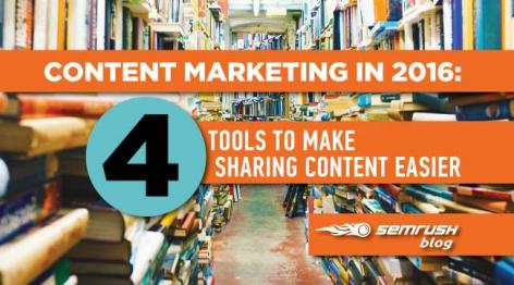 Preview: Content Marketing in 2016: 4 Tools to Make Sharing Content Easier