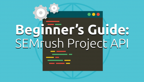 Preview: Beginner's Guide to SEMrush Project API