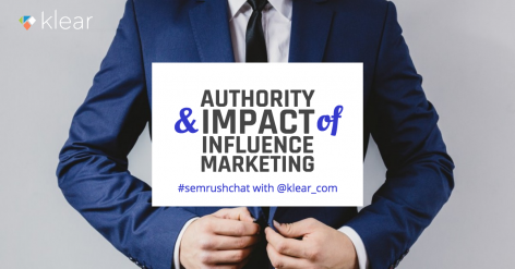 Preview: The Impact of Authority and Influence Marketing #semrushchat