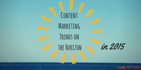 Preview: Content Marketing Trends on the Horizon in 2015