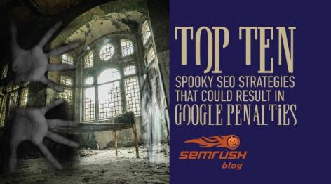 Preview: Top 10 Spooky SEO Strategies That Could Result in Google Penalties