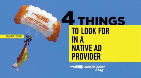 Preview: 4 Things to Look for in a Native Ad Provider