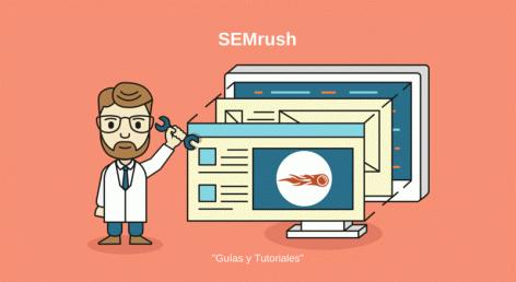 Vista preliminar: ¿Cómo utilizar SEMrush? Recopilatorio de Guías y Tutoriales
