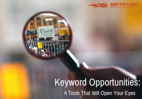 Preview: Keyword Opportunities: 4 Tools That Will Open Your Eyes