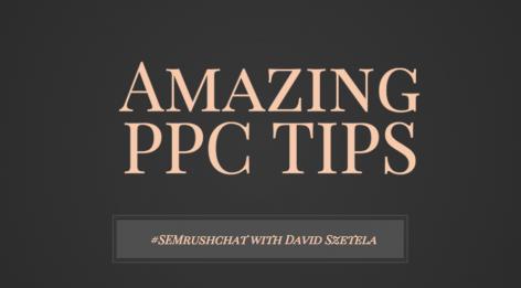 Preview: Amazing PPC Tips #semrushchat