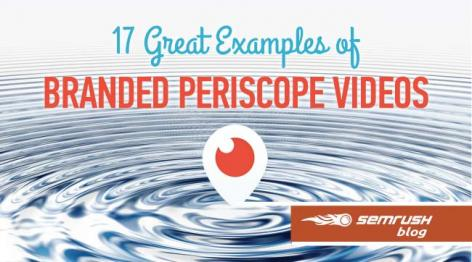 Preview: 17 Great Examples of Branded Periscope Videos