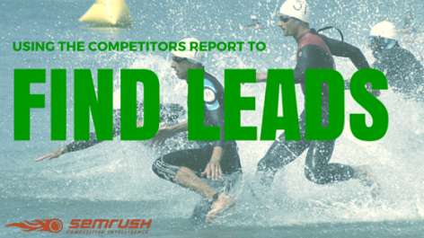 Preview: Using The Competitors Report To Find Leads