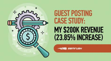 Preview: Guest Posting Case Study: My $200K Revenue (23.85% Increase)