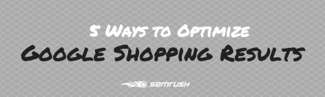 Preview: 5 Ways to Optimize Google Shopping Results