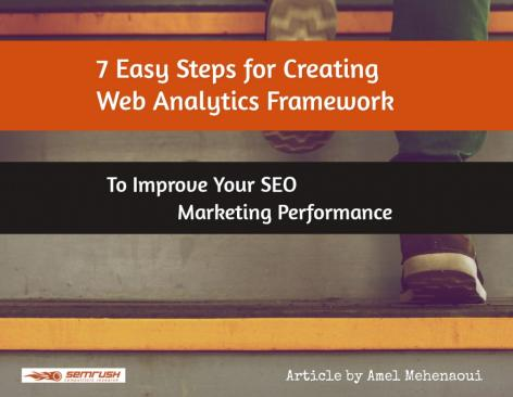 Preview: 7 Easy Steps to Create a Web Analytics Framework and Improve Your Marketing