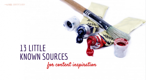 Preview: 13 Little Known Sources for Content Inspiration