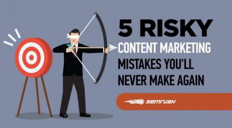 Preview: 5 Risky Content Marketing Mistakes You'll Never Make Again
