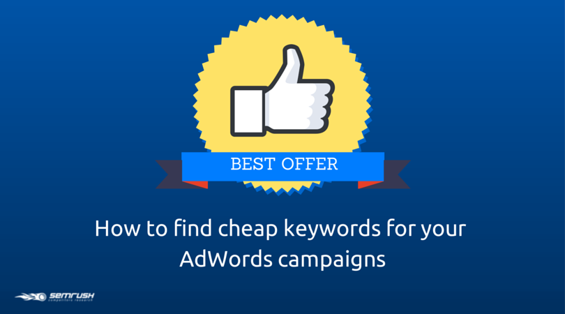 How to Find Cheap Keywords for Your AdWords Campaigns