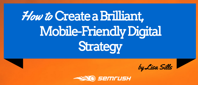How to Create a Brilliant, Mobile-Friendly Digital Strategy