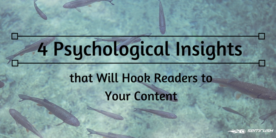 4 Psychological Insights that Will Hook Readers to Your Content