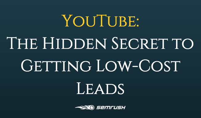 YouTube: The Hidden Secret to Getting Low Cost Leads