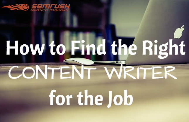 How to Find the Right Content Writer for the Job