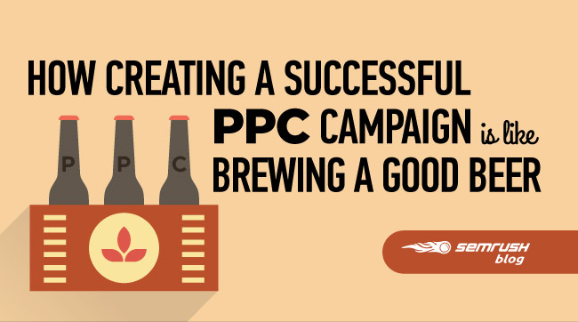 How Creating a Successful PPC Campaign Is Like Brewing a Good Beer